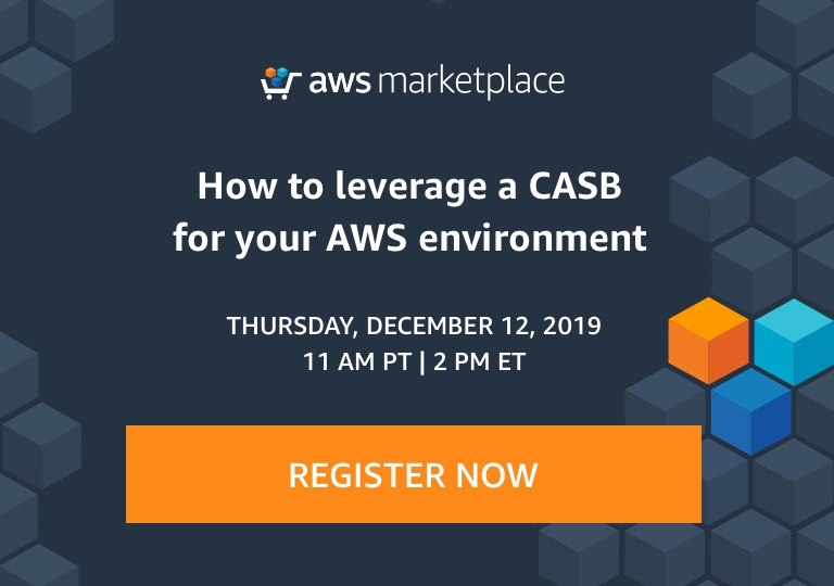 How to leverage a CASB for your AWS environment