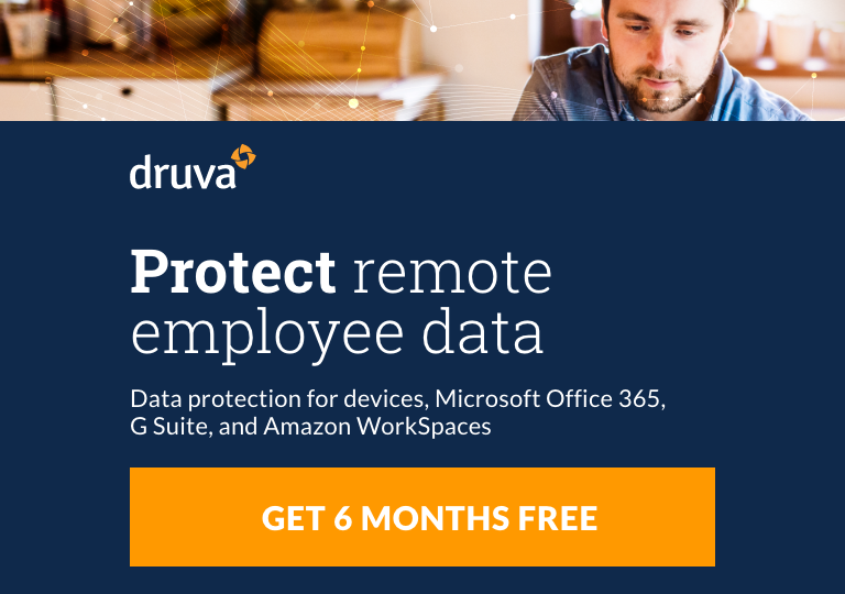 Protect remote employee data with 6 months free Druva data protection