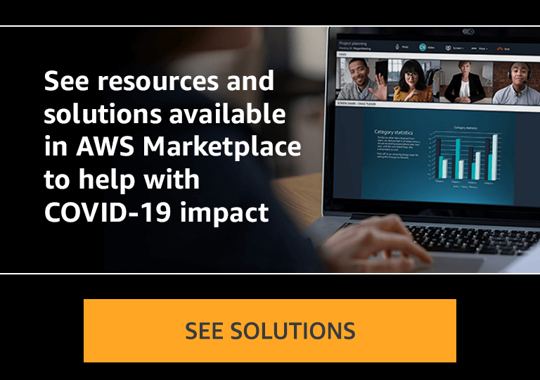 See resources and solutions available in AWS Marketplace to help with impact of COVID-19